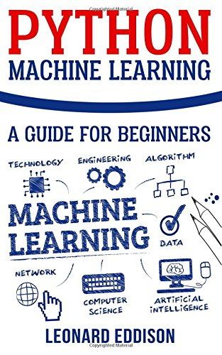 EBOOK Python Machine Learning: A Guide For Beginners<br />P.P.T