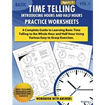 Basic Time Telling - Introducing Hours and Half Hours - Practice Worksheets Workbook With Answers: Daily Practice Guide for Elementary Students (Volume 1)