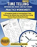 img - for Basic Time Telling - Introducing Hours and Half Hours - Practice Worksheets Workbook With Answers: Daily Practice Guide for Elementary Students (Volume 1) book / textbook / text book