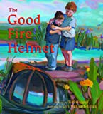 The Good Fire Helmet, Tim Hoppey, 1934617067