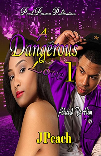 A Dangerous Love: Addicted To Him