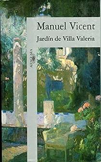 Jardín de Villa Valeria par Manuel Vicent