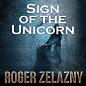 Sign of the Unicorn: The Chronicles of Amber, Book 3   Roger Zelazny