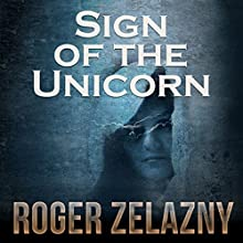 Sign of the Unicorn: The Chronicles of Amber, Book 3 Audiobook by Roger Zelazny Narrated by Alessandro Juliani
