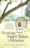 Putting Fairy Tales to Shame, Elisabeth Huijskens, 144976679X