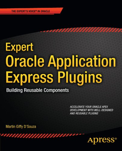 [PDF] Expert Oracle Application Express Plugins: Building Reusable Components Free Download | Publisher : Apress | Category : Computers & Internet | ISBN 10 : 1430235039 | ISBN 13 : 9781430235033