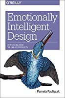 Emotionally Intelligent Design: Rethinking How We Create Products Front Cover