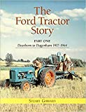 The Ford Tractor Story: Dearborn to Dagenham 1917 - 1964