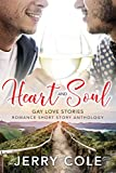 Heart and Soul: Gay Love Stories (Romance Short Story Anthology Book 5)