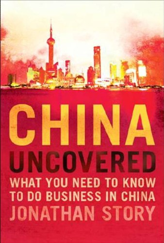 China Uncovered  What You Need To Know To Do Business In China  Financial Times Series