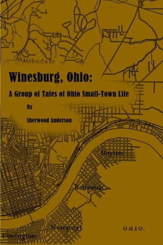the life in midwestern america in winesburg ohio a book by sherwood anderson Click download or read online button to winesburg ohio book  city and town life winesburg ohio a  dr simolke examines sherwood anderson's winesburg, ohio.
