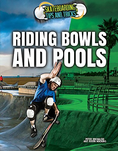 Read Online Riding Bowls and Pools (Skateboarding Tips and Tricks) pdf epub