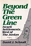 img - for Beyond the Green Line: Israeli Setlements West of The Jordan book / textbook / text book