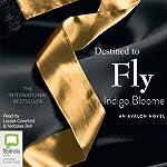 Destined to Fly: An Avalon Novel, Book 3 | Indigo Bloome