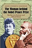 The Woman behind the Nobel Peace Prize: Bertha von Suttner and Alfred Nobel