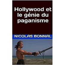 Hollywood et le génie du paganisme (French Edition)