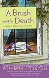 A Brush with Death, Elizabeth J. Duncan, 0312534272