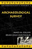Archaeological Survey, James M. Collins and Brian Molyneaux, 0759100217