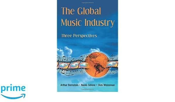 The Global Music Industry: Three Perspectives: Arthur Bernstein ...