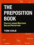 The Preposition Book: Practice toward Mastering English Prepositions