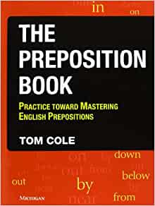 The preposition book practice toward mastering english prepositions