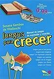 img - for Juegos Para Crecer/ Games to Grow (Spanish Edition) book / textbook / text book
