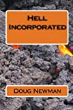 img - for Hell Incorporated by MR Doug Newman (2010-12-22) book / textbook / text book