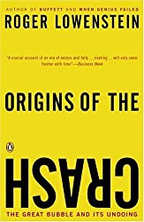 Origins of the Crash: The Great Bubble and Its Undoing by Roger Lowenstein (2004-12-28)