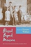 Blessed Beyond Measure, Kestner Wallace, 0977008037