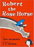 Front cover for the book Robert the Rose Horse by Joan Heilbroner