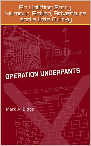 Book: Operation Underpants by Mark A. Biggs