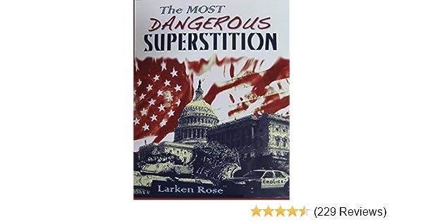 Most Dangerous Superstition: Larken Rose: 9781624071690: Amazon com