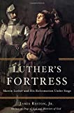 img - for Luther's Fortress: Martin Luther and His Reformation Under Siege by James Reston Jr. (2015-05-05) book / textbook / text book