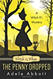 Witch Is When The Penny Dropped: Volume 6 (A Witch P.I. Mystery)