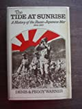 img - for The Tide at Sunrise: A History of the Russo-Japanese War 1904-1905 book / textbook / text book