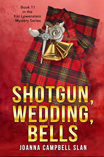 Shotgun, Wedding, Bells: Book #11 in the Kiki Lowenstein Mystery Series (Kiki Lowenstein Cozy Mystery Series)