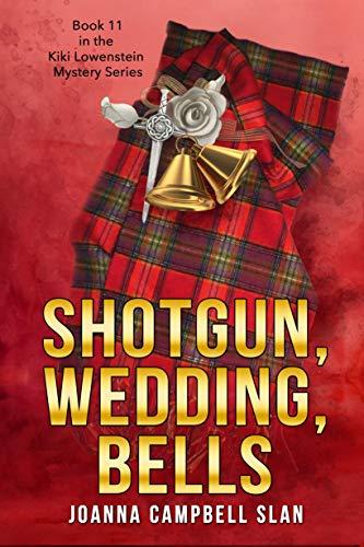 Shotgun, Wedding, Bells: Book #11 in the Kiki Lowenstein Mystery Series