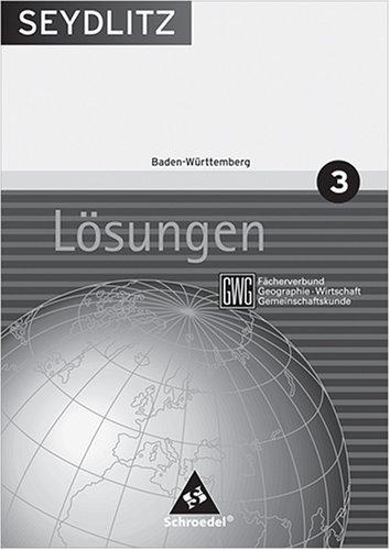 Seydlitz Geographie GWG   Ausgabe 2004 Für Die Sekundarstufe I An Gymnasien In Baden Württemberg. Lösungen 3