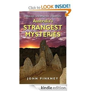Australia's Strangest Mysteries JOHN PINKNEY