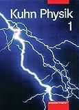 Kuhn Physik SI N / Band 7 - 10, Ausgabe 1996: Physik Neu: Kuhn Physik SI N - Ausgabe 1996: Schülerband 7 - 10