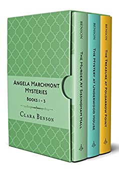 Angela Marchmont Mysteries: Books 1-3 (The Murder at Sissingham Hall, The Mystery at Underwood House, The Treasure at Poldarrow Point) by [Benson, Clara]