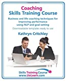 img - for Coaching Skills Training Course. Business and Life Coaching Techniques for Improving Performance Using Nlp and Goal Setting. Your Toolkit to Coaching by Kathryn Critchley (2010-05-28) book / textbook / text book