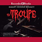 The Troupe   Robert Jackson Bennett