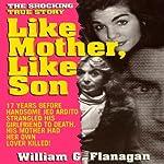 Like Mother, Like Son | William G. Flanagan