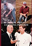 img - for The Life of a Cotton Picking Coaching Preacher book / textbook / text book