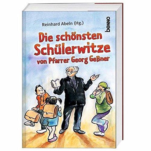 Die schönsten Schülerwitze von Pfarrer Georg Geßner
