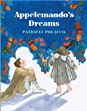 Appelemando's Dreams, Patricia Polacco, 0399218009