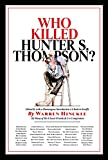 Who Killed Hunter S. Thompson?: An Inquiry into the Life & Death of the Master of Gonzo