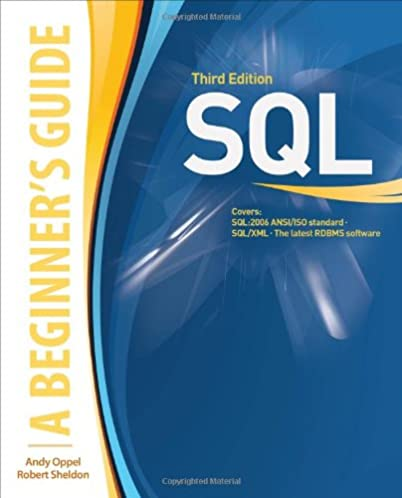 sql a beginner s guide third edition andy oppel robert sheldon rh amazon com sql the beginners guide - with postgresql nisdon.com pl sql beginners guide
