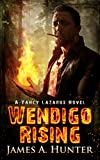 Wendigo Rising: A Yancy Lazarus Novel